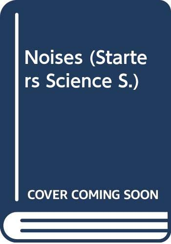 Noises (Starters Science S.) By Albert James