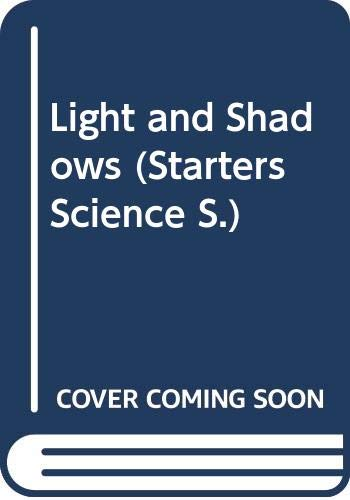 Light and Shadows (Starters Science Series.) By Albert James
