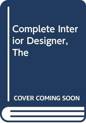 Complete Interior Designer, The (A Quarto book) By Nonie Niesewand