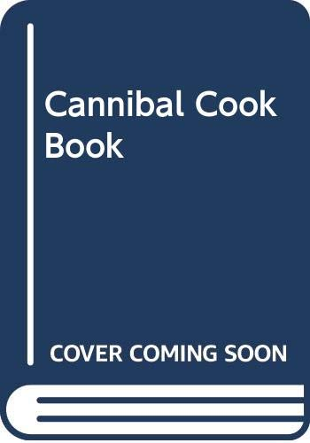 Cannibal Cook Book By L. Miskin