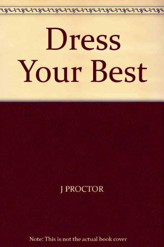 Dress Your Best By J. Proctor
