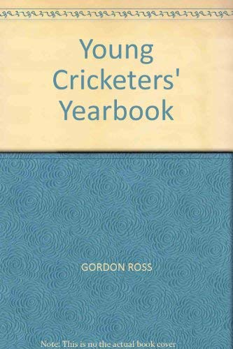 Young Cricketers' Yearbook By Edited by Gordon Ross