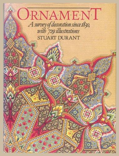 Ornament: A Survey of Decoration Since 1830 By Stuart Durant