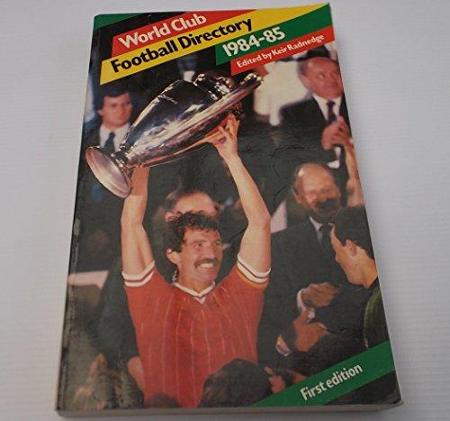 World club football directory 1984-85 By Keir Radnedge