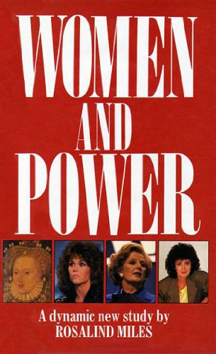 Women and Power By Rosalind Miles