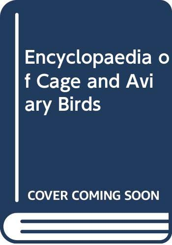 Encyclopaedia of Cage and Aviary Birds By Edited by Matthew M. Vriends