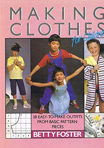 Making Clothes for Children By Betty Foster