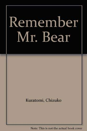 Remember Mr. Bear By Chizuko Kuratomi