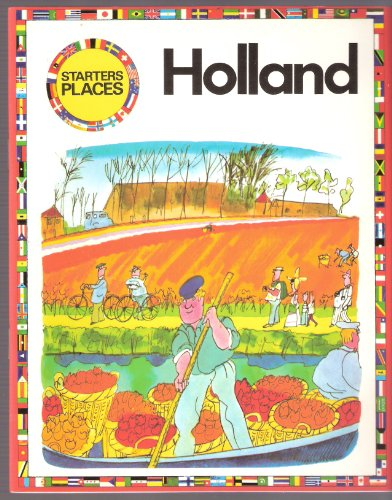 Holland (Starters Places) By Donna Bailey And Elizabeth Cooper