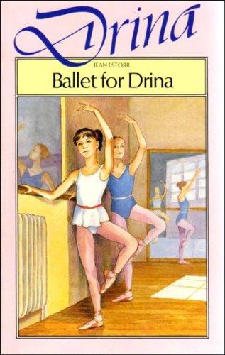 Ballet for Drina (Drina Books) By Jean Estoril