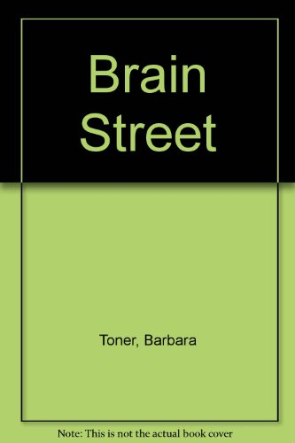 Brain Street By Barbara Toner