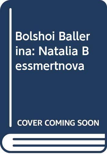 Bolshoi Ballerina: Natalia Bessmertnova By Alexander Demidov