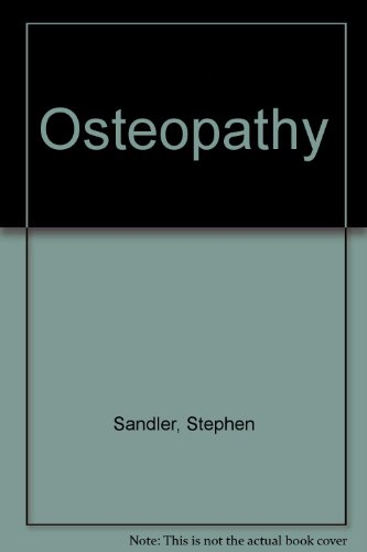 Osteopathy (Alternative health) By Stephen Sandler