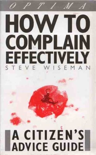 How to Complain Effectively By Steve Wiseman