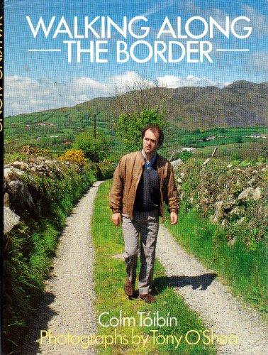 Walking Along the Border By Colm Toibin