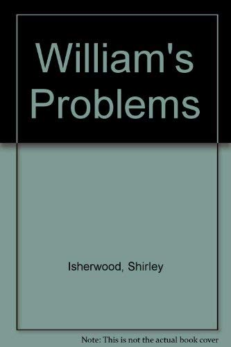 William's Problems By Shirley Isherwood