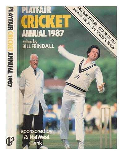 Playfair Cricket Annual 1987 By Bill (edit). Frindall