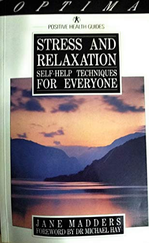 Stress and Relaxation By Jane Madders