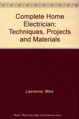 Complete Home Electrician By Mike Lawrence