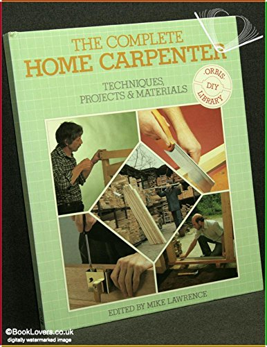 Complete Home Carpenter By Mike Lawrence