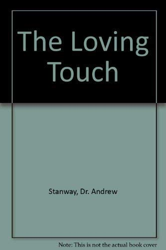 Loving Touch By Dr. Andrew Stanway