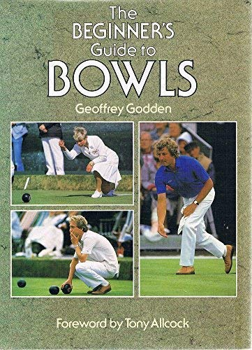 Beginners' Guide to Bowls By Geoffrey A. Godden