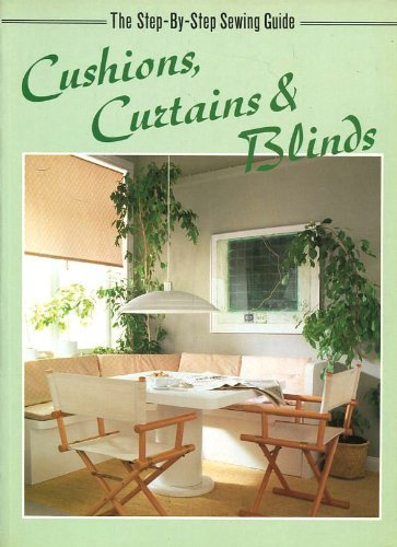 First Steps in Cushions, Curtains and Blinds By Carolyn Watts