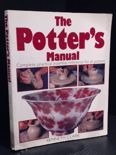 The Potter's Manual By Kenneth Clark