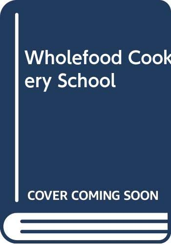 Wholefood Cookery School By Evelyn Findlater