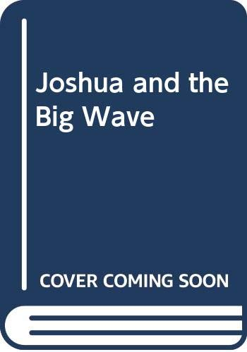 Joshua and the Big Wave By Vera Gissing