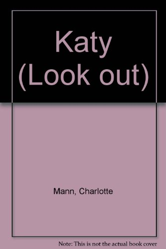Katy (Look out) By Charlotte Mann
