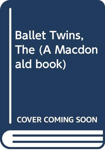 Ballet Twins, The (A Macdonald book) By Jean Estoril