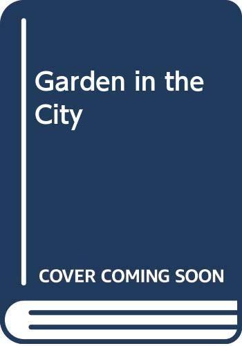 Garden in the City By Gerda Muller