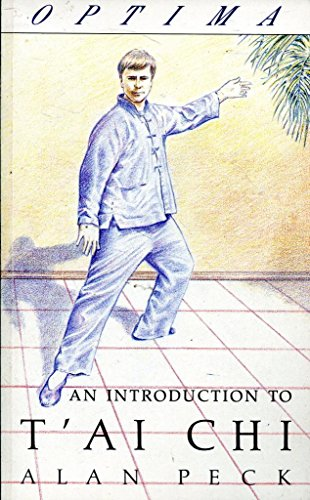 An Introduction to T'ai Chi By Alan Peck