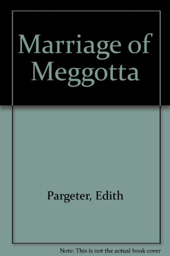 Marriage of Meggotta By Edith Pargeter