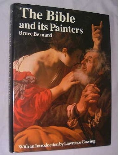 The Bible and Its Painters By Bruce Bernard