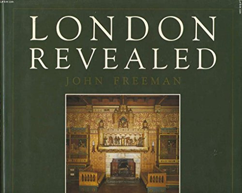 London Revealed by John Freeman