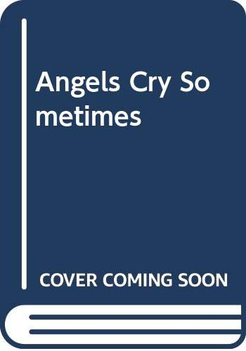 Angels Cry Sometimes By Josephine Cox