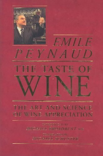 The Taste of Wine: The Art and Science of Wine Appreciation By Emile Peynaud