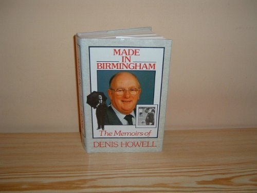 Made in Birmingham By Denis Howell