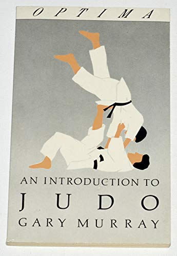 Introduction to Judo By Gary Murray