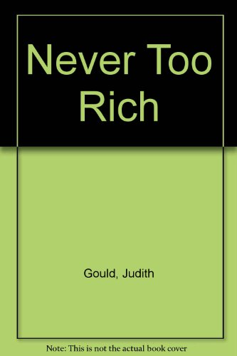 Never Too Rich by Judith Gould
