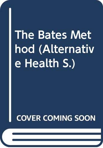 Alternative Health Bates Method Od (Alternative Health S.) By Peter Mansfield