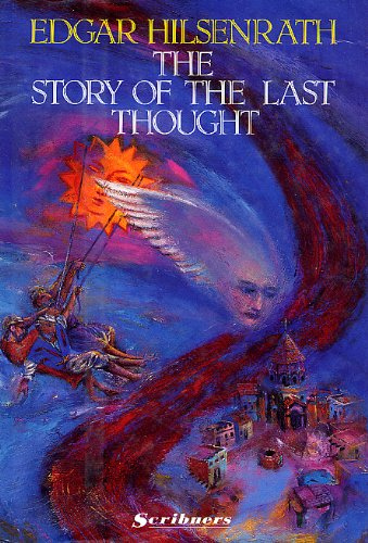 Story of the Last Thought, The By Edgar Hilsenrath