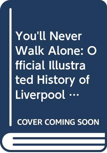 You'll Never Walk Alone By Stephen F. Kelly