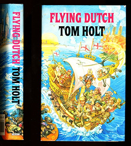 Flying Dutch By Tom Holt