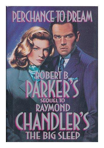 Perchance To Dream by Robert B. Parker