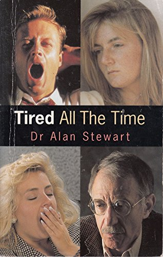 Tired All the Time By Alan Stewart