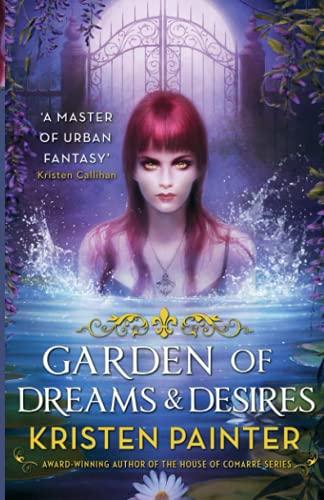 Garden of Dreams and Desires By Kristen Painter