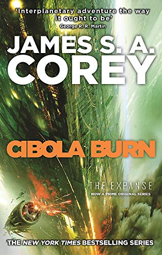Cibola Burn: Book 4 of the Expanse (now a major TV series on Netflix) by James S. A. Corey